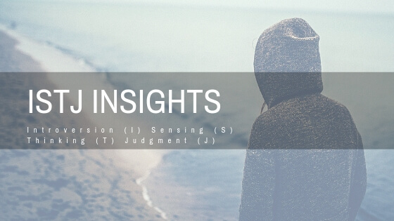 ISTJ Insights - All you need to know about ISTJ Personality